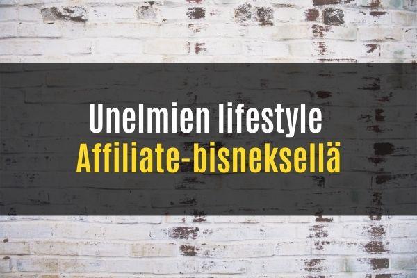 Unelmien lifestyle affiliate-bisneksellä